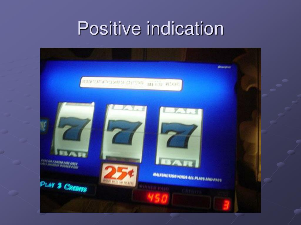 Positive indication