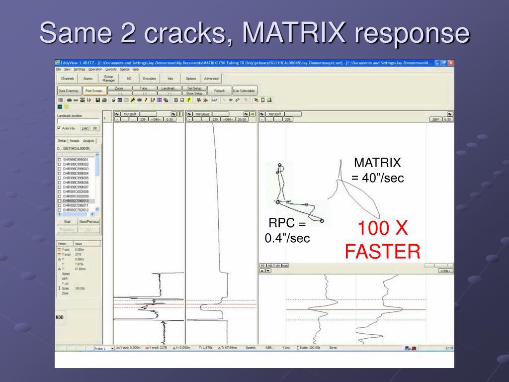 Same 2 cracks, MATRIX response