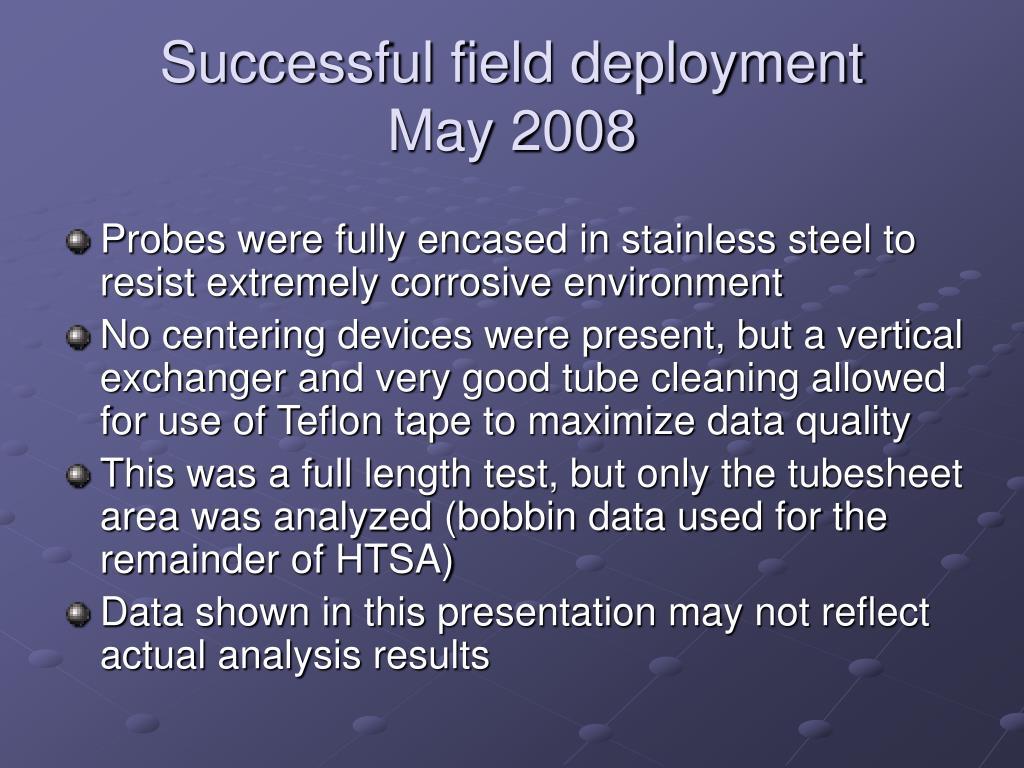 Successful field deployment