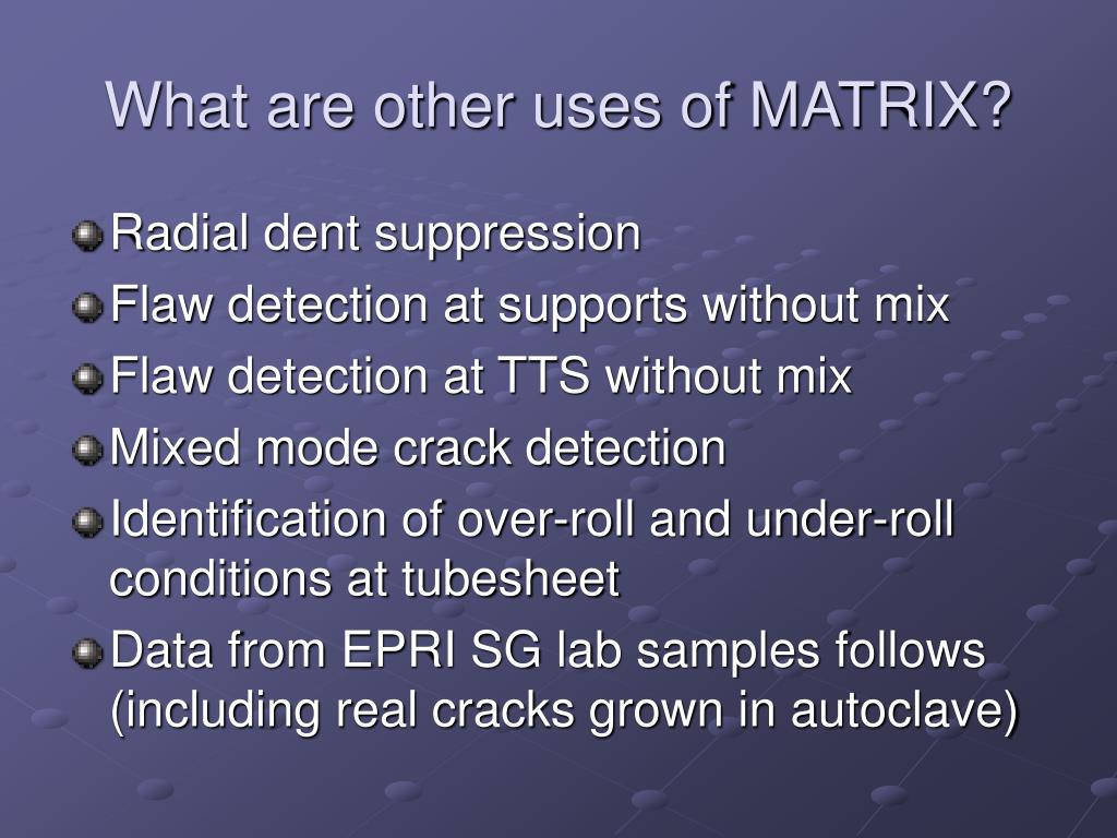 What are other uses of MATRIX?