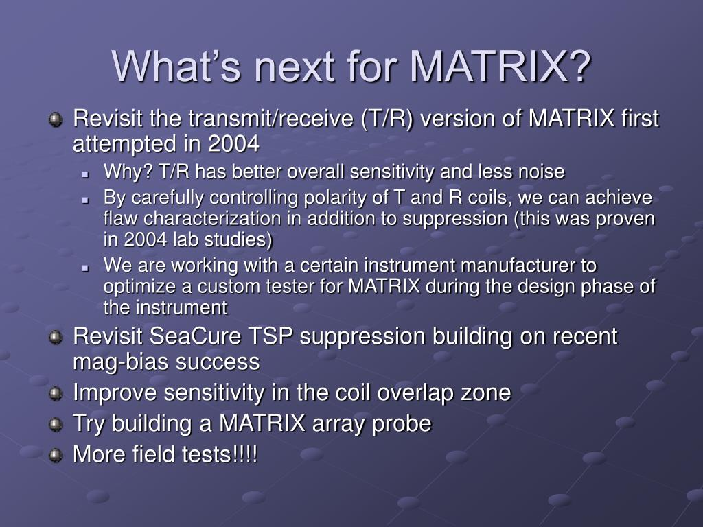 What's next for MATRIX?