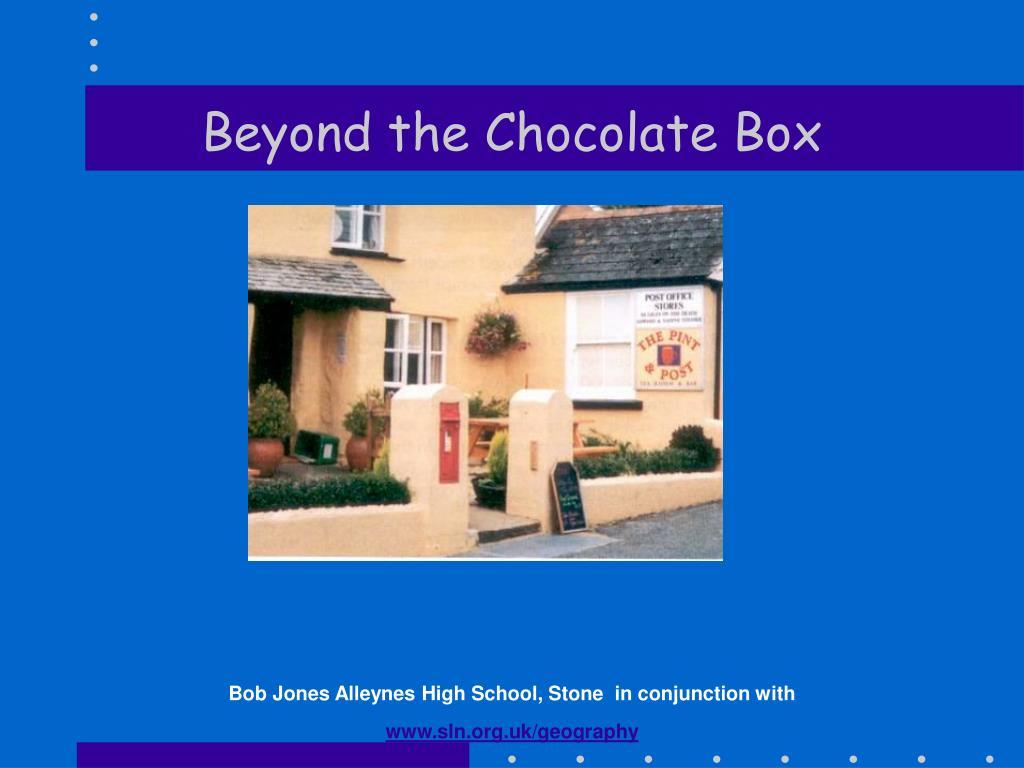 Beyond the Chocolate Box