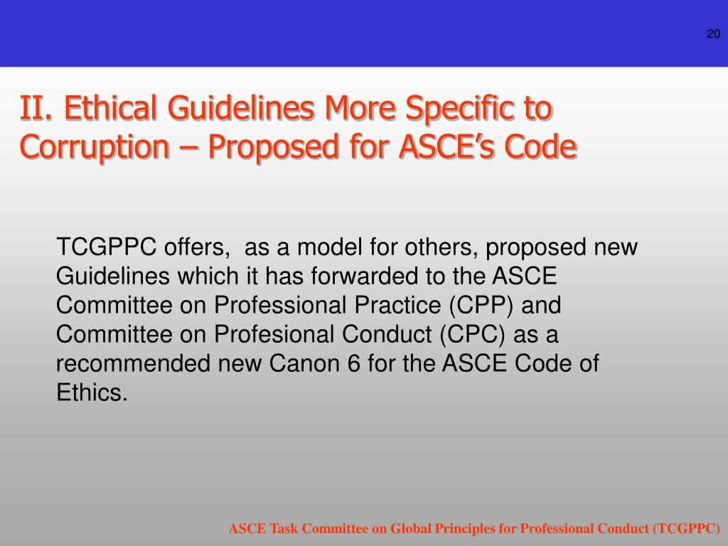 II. Ethical Guidelines More Specific to                            Corruption – Proposed for ASCE's Code