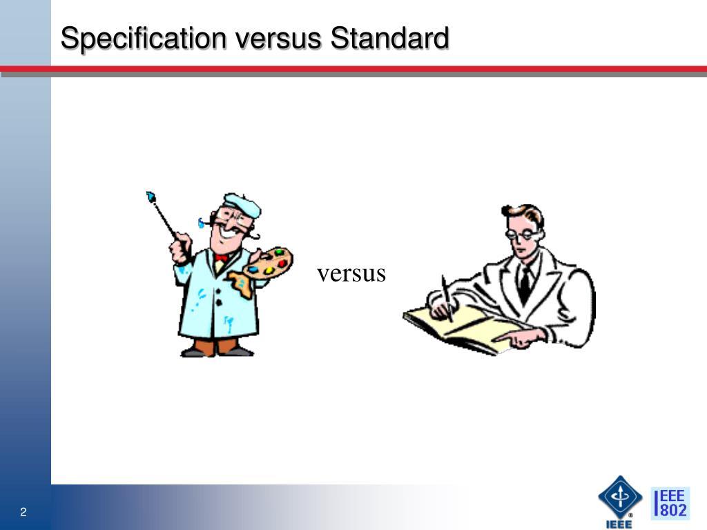 Specification versus Standard