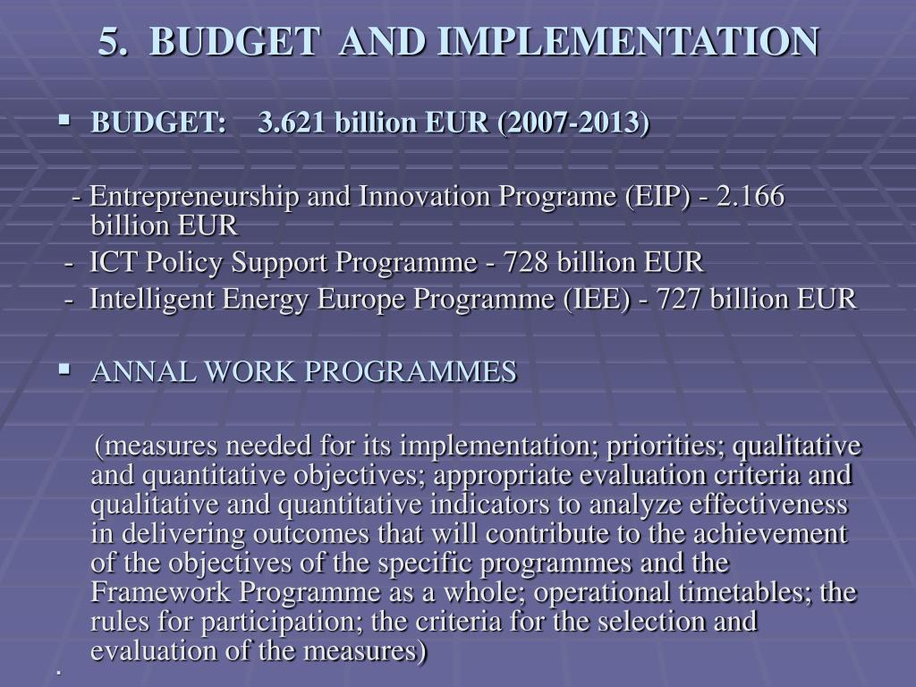 5.  BUDGET  AND IMPLEMENTATION
