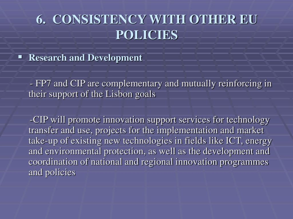 6.  CONSISTENCY WITH OTHER EU POLICIES