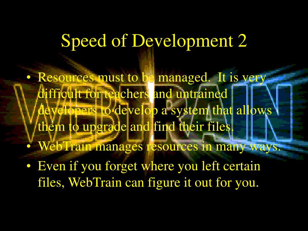 Speed of Development 2