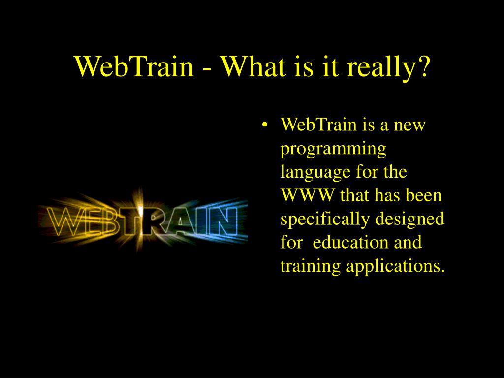 WebTrain - What is it really?