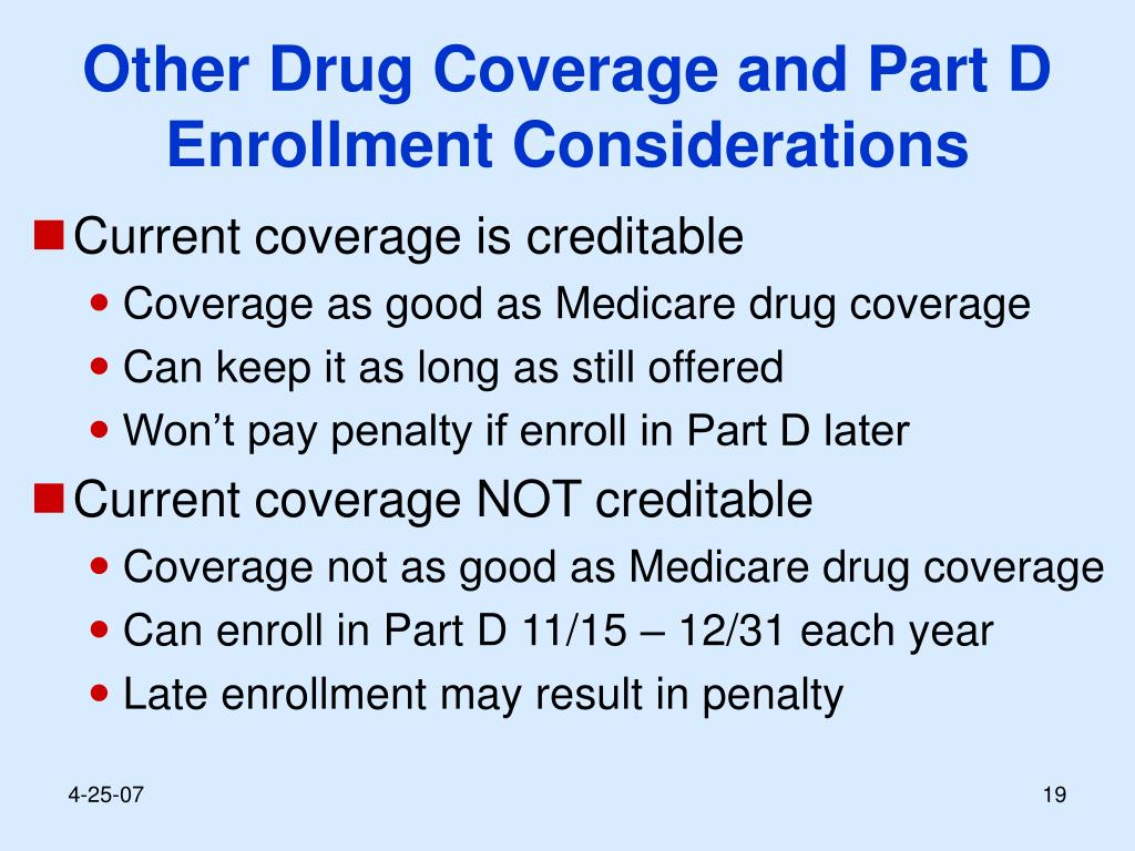 Other Drug Coverage and Part D Enrollment Considerations