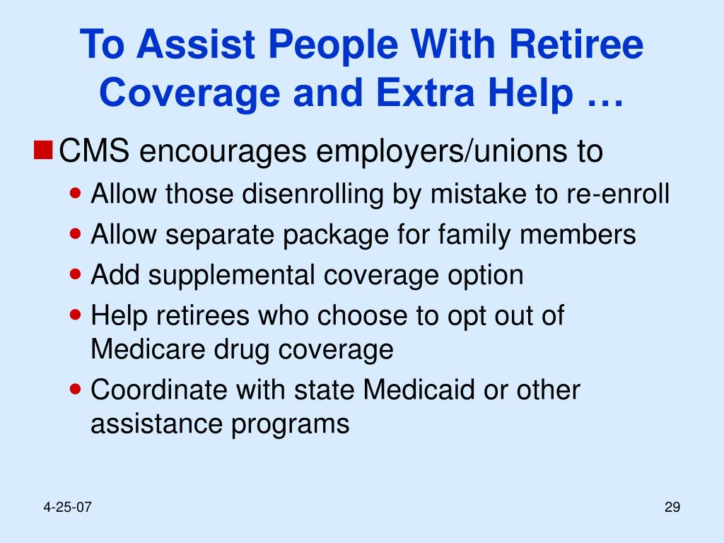 To Assist People With Retiree Coverage and Extra Help …