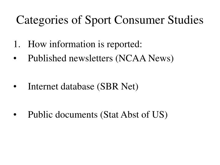 Categories of sport consumer studies