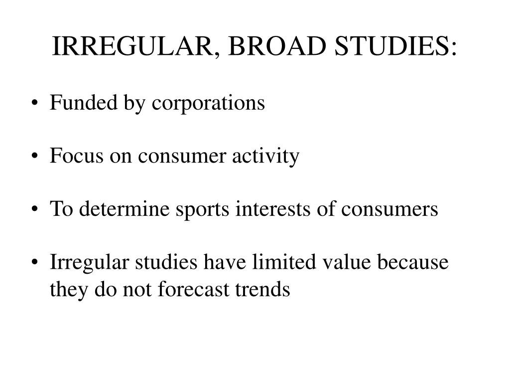 IRREGULAR, BROAD STUDIES: