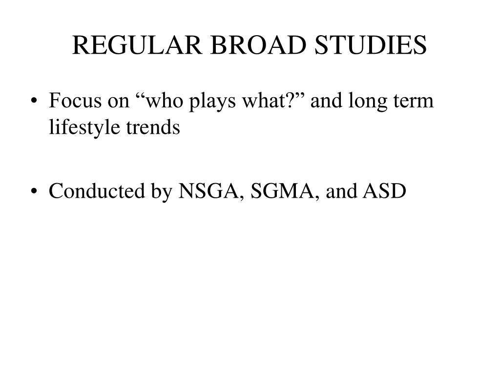 REGULAR BROAD STUDIES