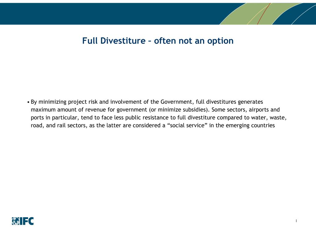 Full Divestiture – often not an option