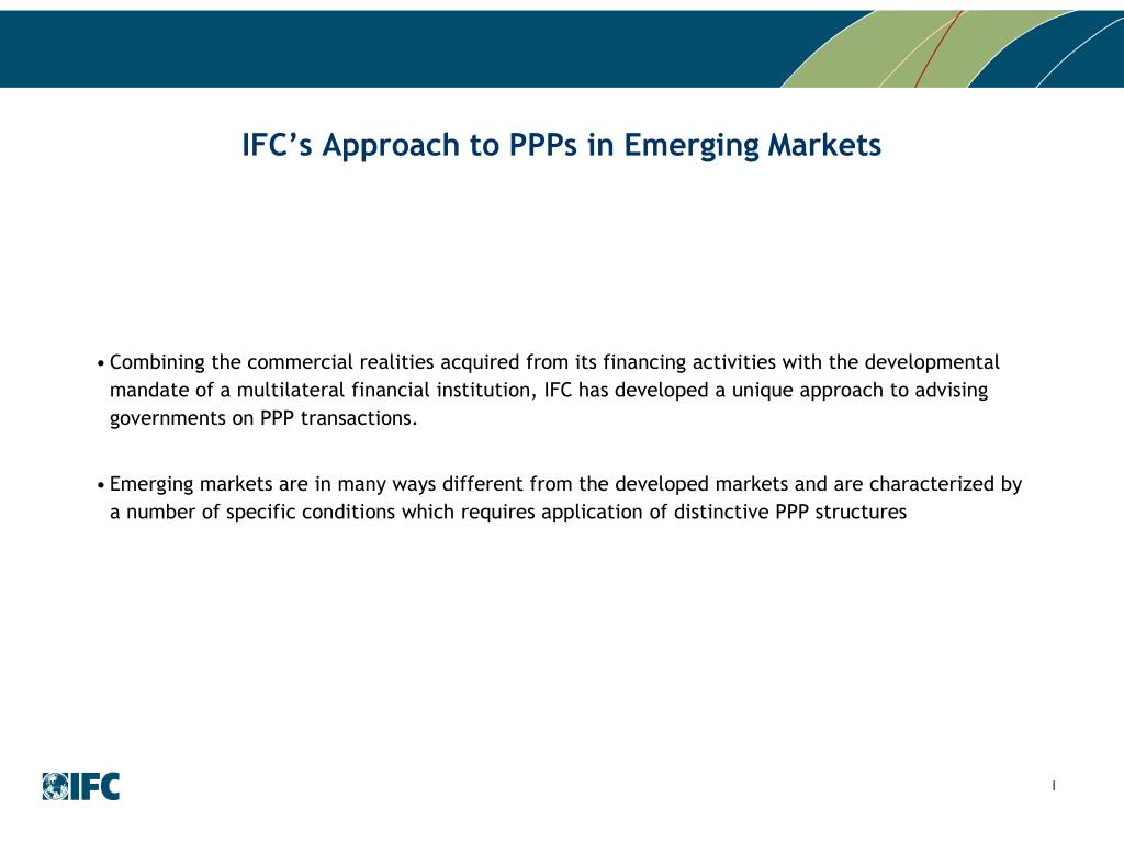 IFC's Approach to PPPs in Emerging Markets