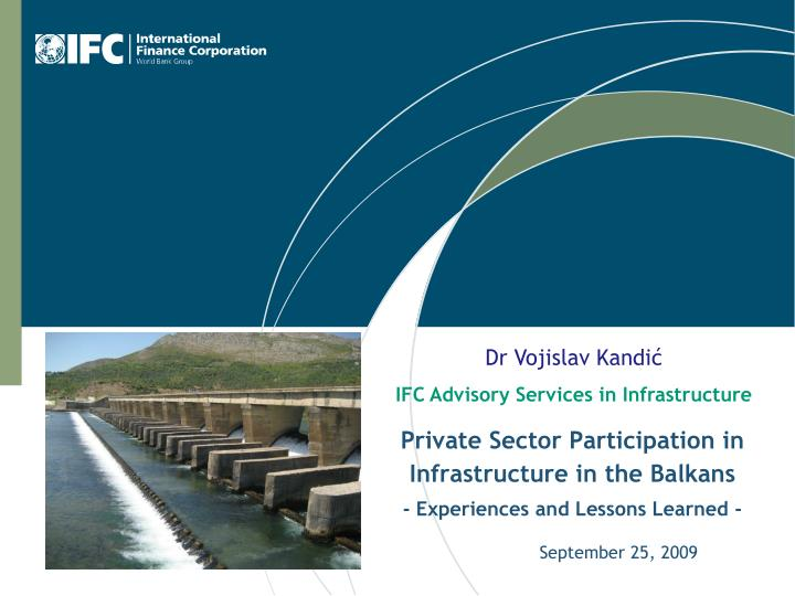 Private sector participation in infrastructure in the balkans experiences and lessons learned