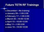 future tetn rf trainings