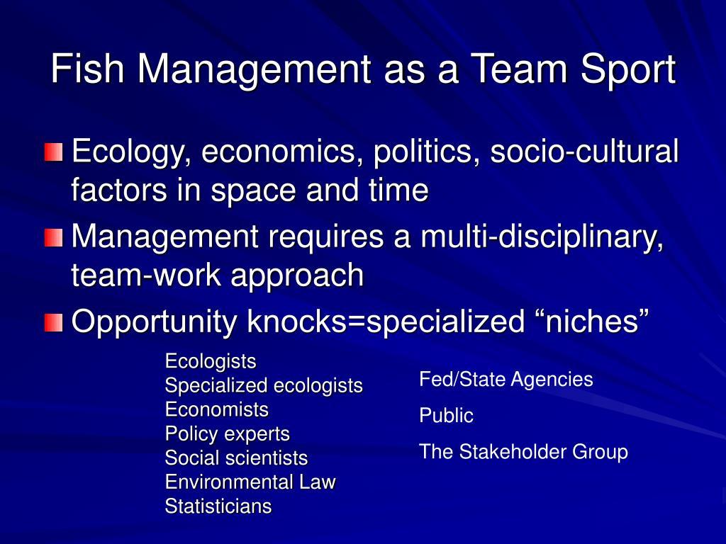 Fish Management as a Team Sport