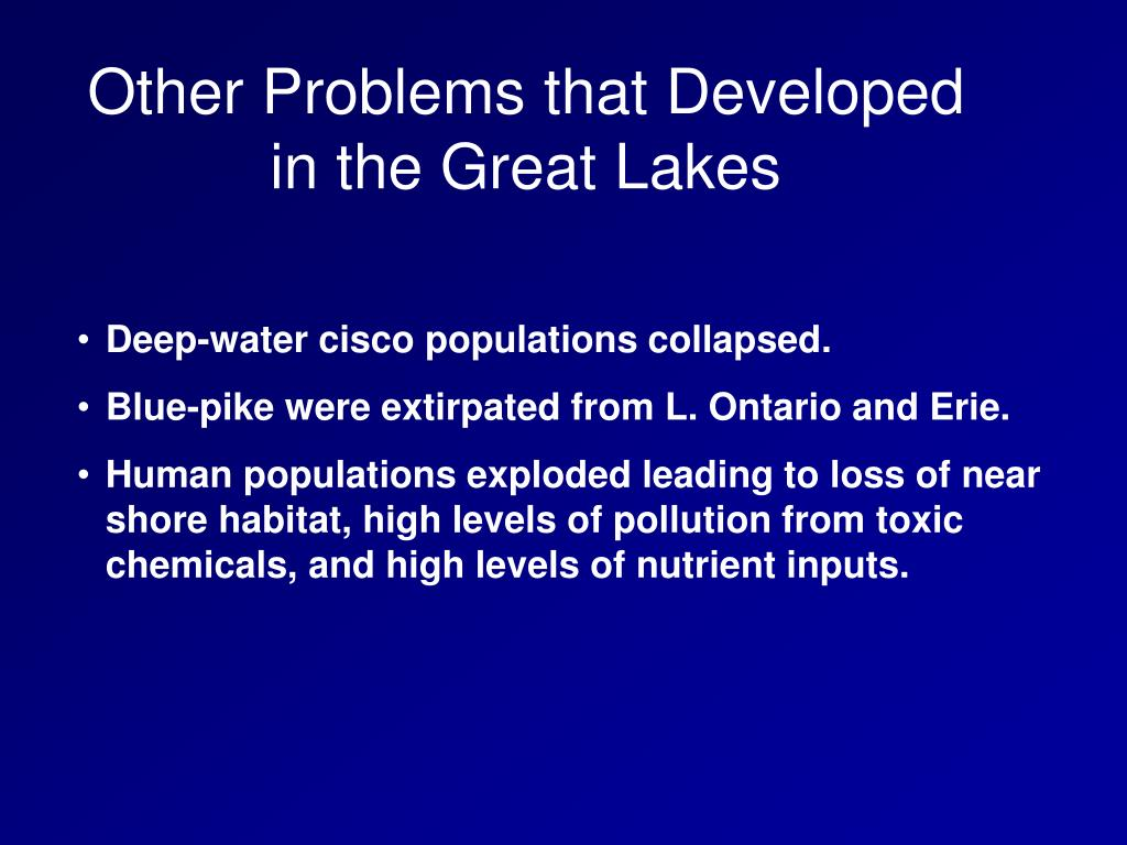 Other Problems that Developed in the Great Lakes