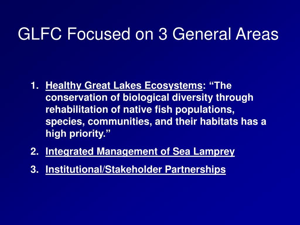 GLFC Focused on 3 General Areas