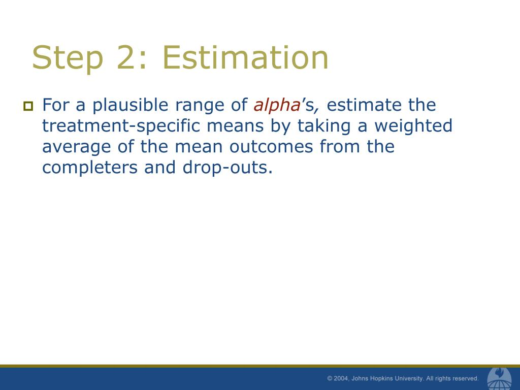 Step 2: Estimation