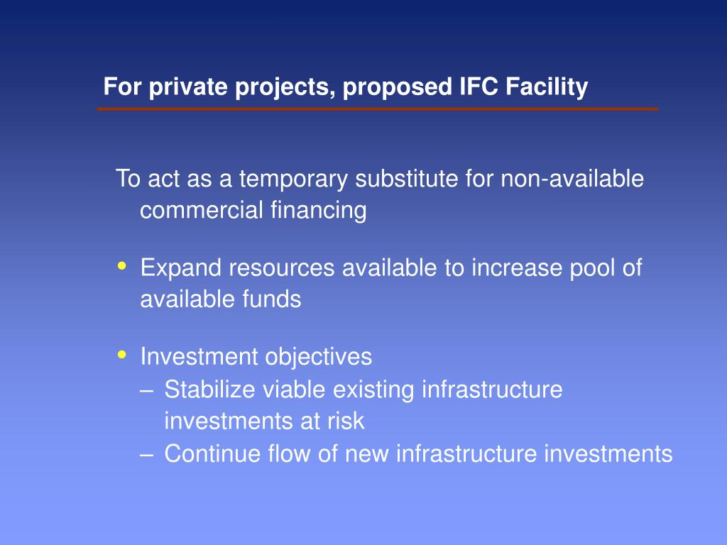 For private projects, proposed IFC Facility