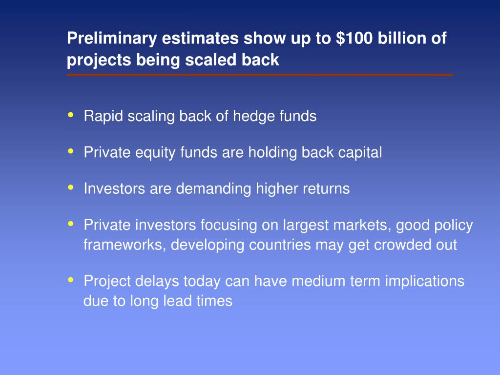 Preliminary estimates show up to $100 billion of projects being scaled back