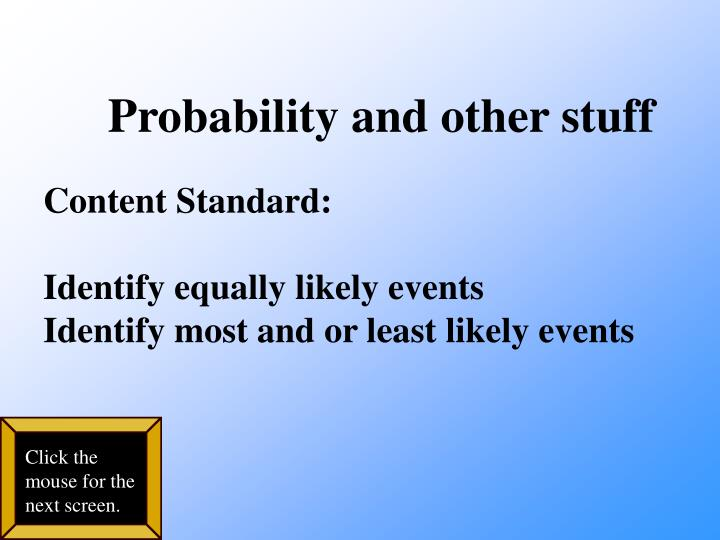 Probability and other stuff