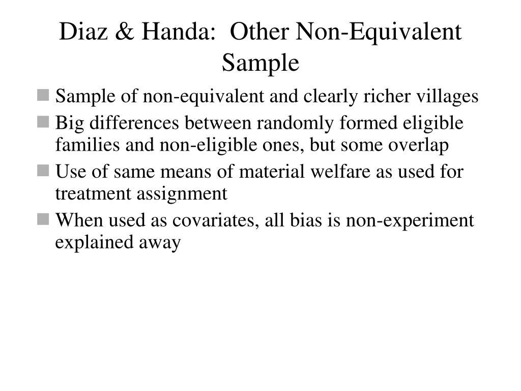 Diaz & Handa:  Other Non-Equivalent Sample