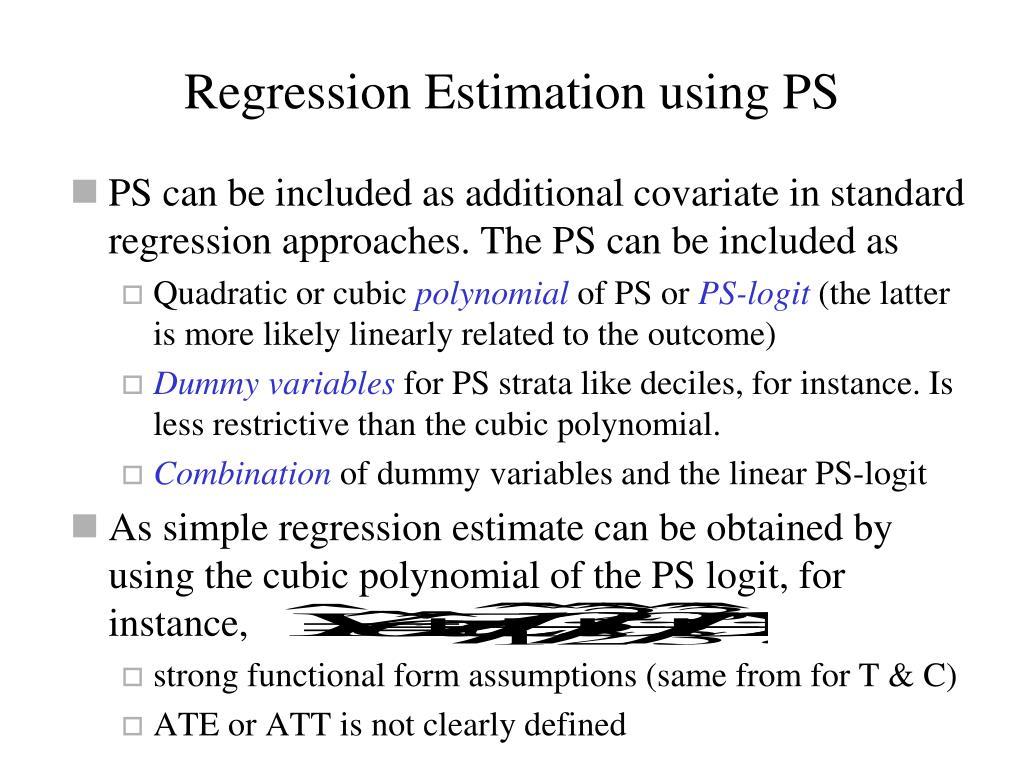 Regression Estimation using PS