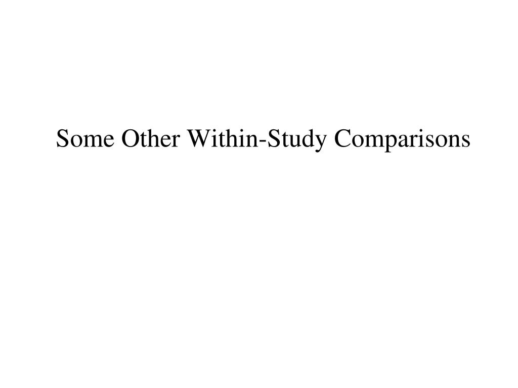 Some Other Within-Study Comparisons