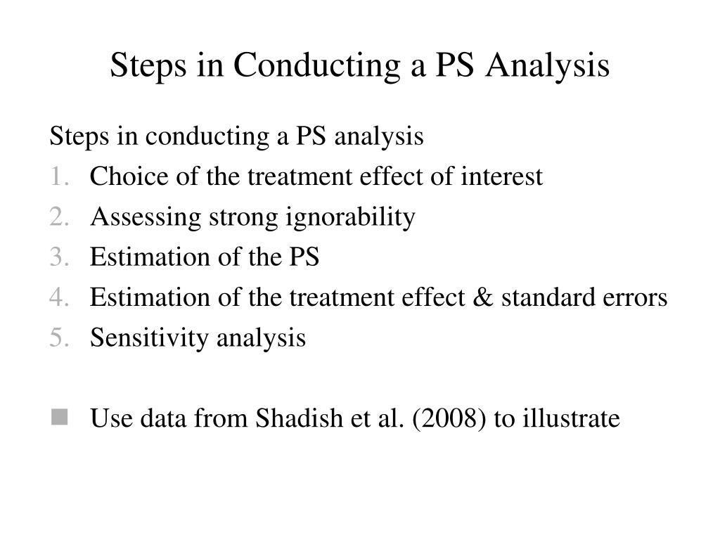 Steps in Conducting a PS Analysis