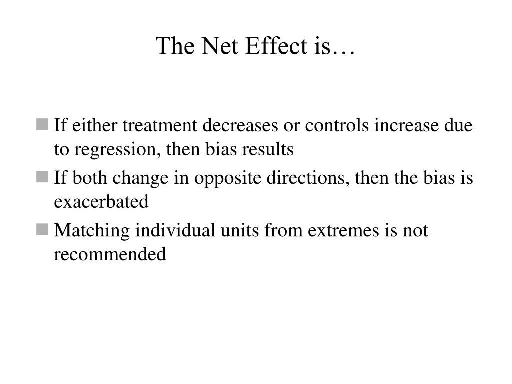The Net Effect is…