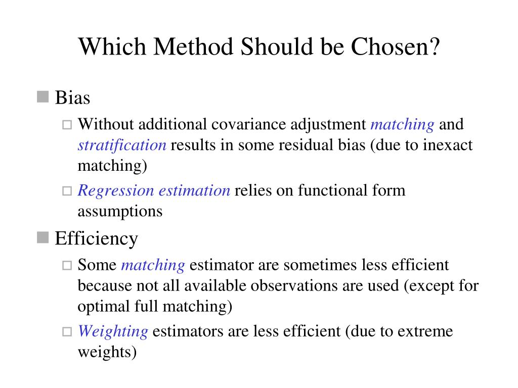 Which Method Should be Chosen?