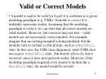 valid or correct models