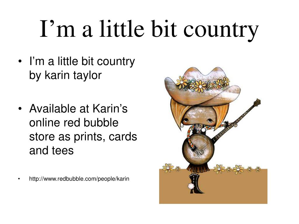 I'm a little bit country