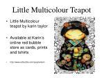 little multicolour teapot