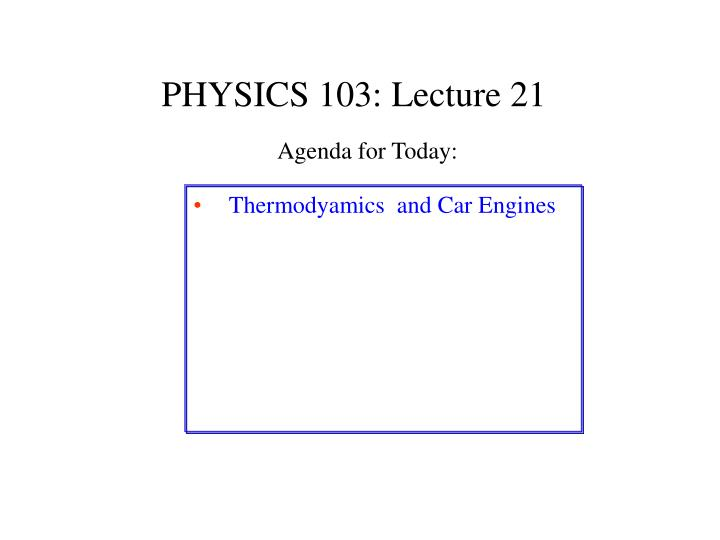 PHYSICS 103: Lecture 21
