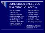 some social skills you will need to teach
