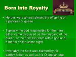born into royalty