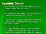 ignoble death