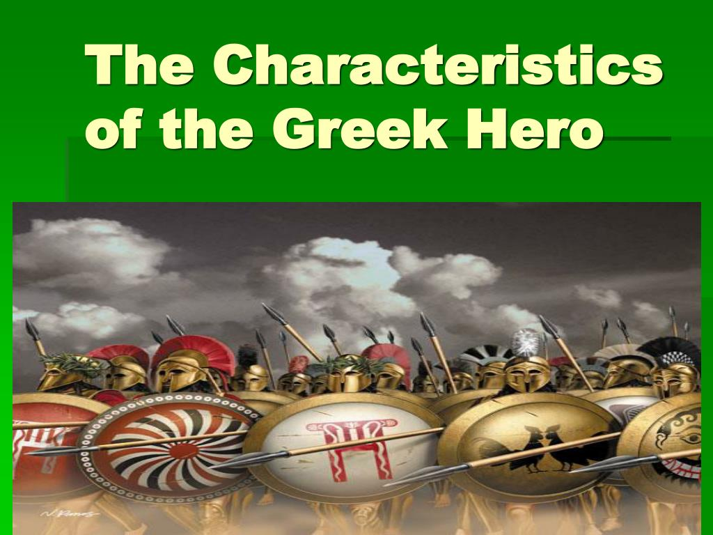 the characteristics of the greek hero