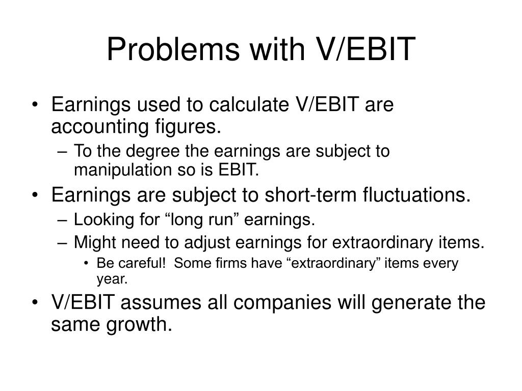 Problems with V/EBIT