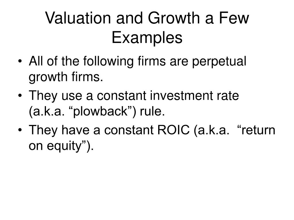 Valuation and Growth a Few Examples