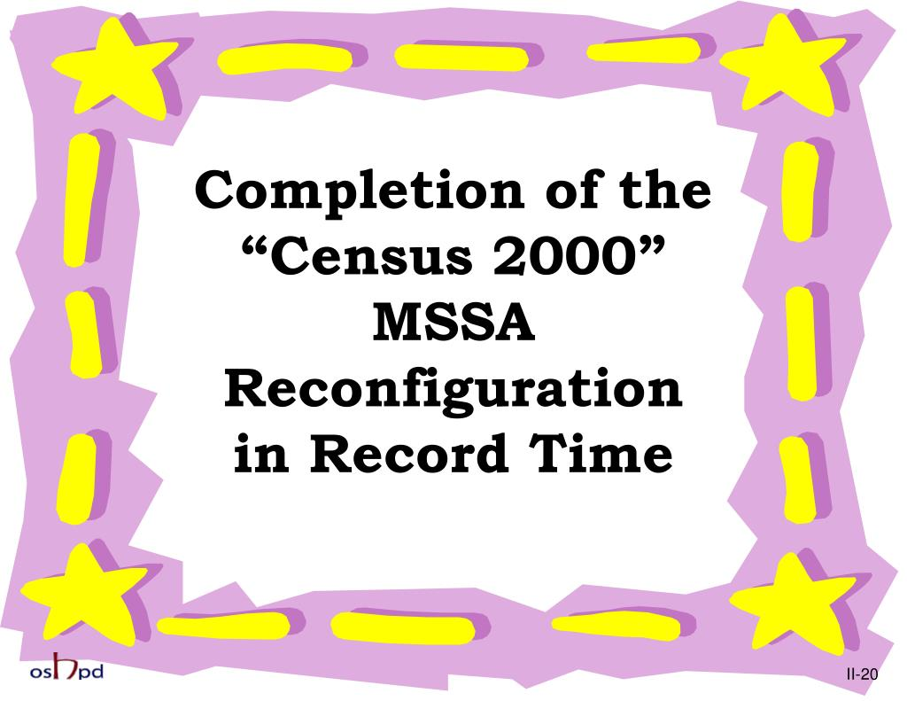 """Completion of the """"Census 2000"""" MSSA Reconfiguration in Record Time"""