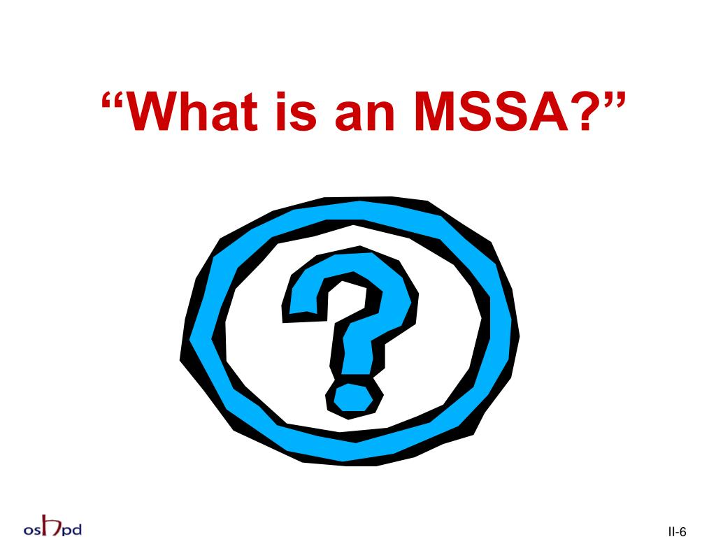 """""""What is an MSSA?"""""""