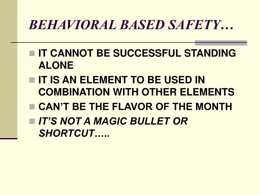 BEHAVIORAL BASED SAFETY…