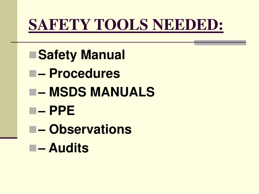 SAFETY TOOLS NEEDED: