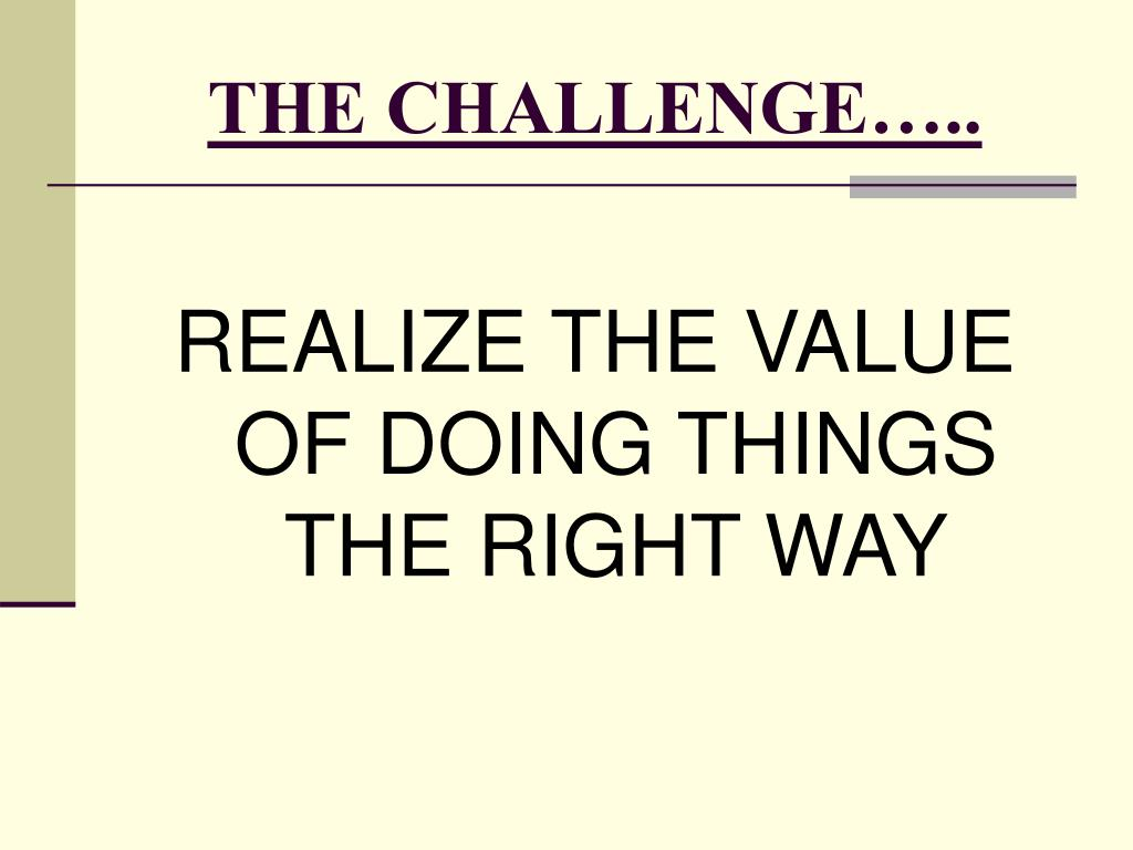 THE CHALLENGE…..