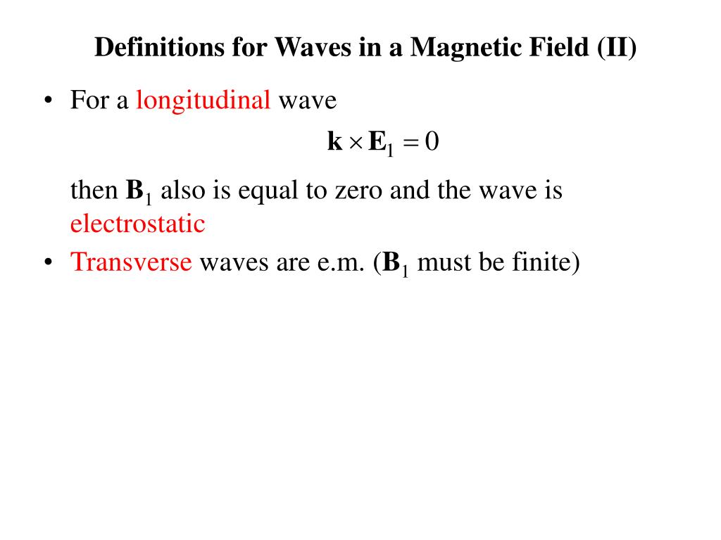 Definitions for Waves in a Magnetic Field (II)